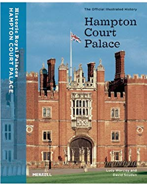 Hampton Court Palace: The Official Illustrated History 9781858942827