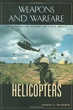 Helicopters: An Illustrated History of Their Impact 9781851094684