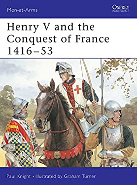 Henry V and the Conquest of France 1416-53 9781855326996