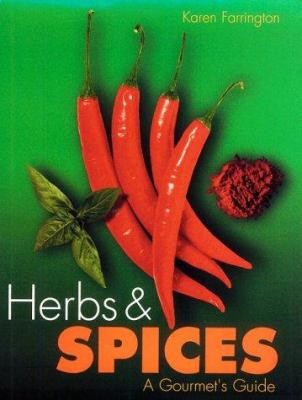 Herbs & Spices: A Gourment's Guide 9781858688558