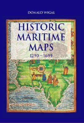 Historic Maritime Maps 1290-1699 9781859957509