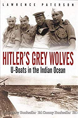 Hitler's Grey Wolves: U-Boats in the Indian Ocean 9781853676154