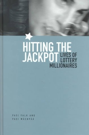 Hitting the Jackpot: Lives of Lottery Millionaires 9781859733004