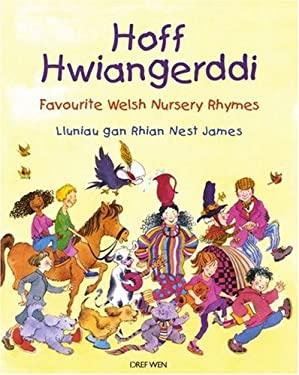 Hoff Hwiangerddi: Favourite Welsh Nursery Rhymes
