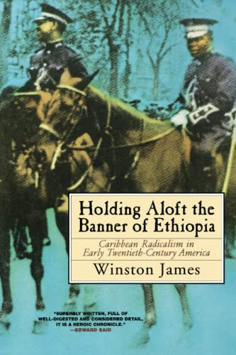 Holding Aloft the Banner of Ethiopia: Caribbean Radicalism in Early Twentieth-Century America 9781859841402