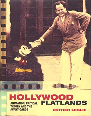 Hollywood Flatlands: Animation, Critical Theory and the Avant-Garde 9781859846124