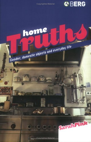Home Truths: Gender, Domestic Objects and Everyday Life 9781859736913
