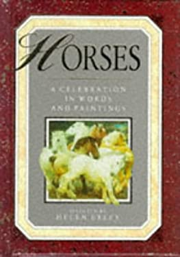Horses: A Celebration in Words and Paintings 9781850155256