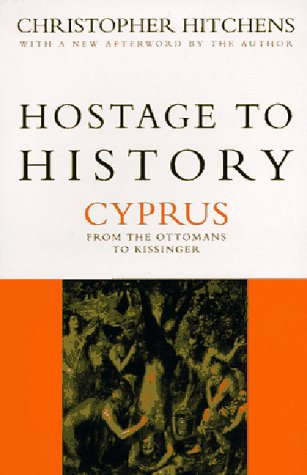 Hostage to History: Cyprus from the Ottomans to Kissinger 9781859841891