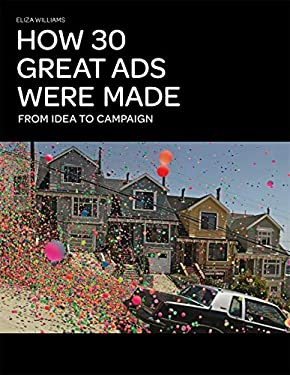 How 30 Great Ads Were Made: From Idea to Campaign 9781856698214