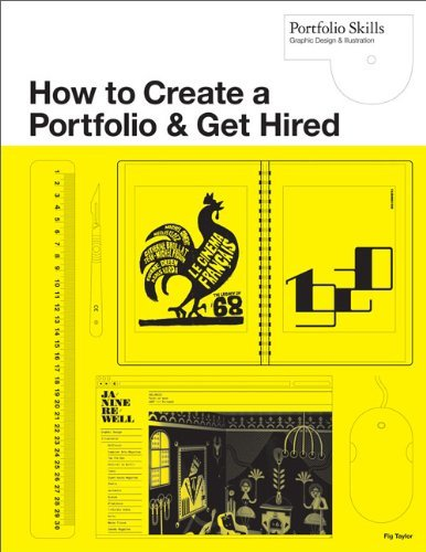 How to Create a Portfolio & Get Hired: A Guide for Graphic Designers and Illustrators 9781856696722