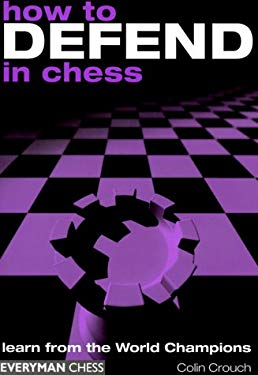 How to Defend in Chess 9781857442502