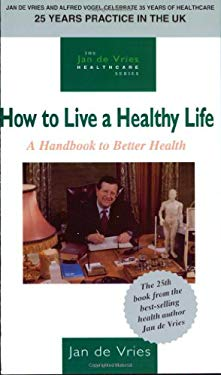 How to Live a Healthy Life: A Handbook to Better Health 9781851587544