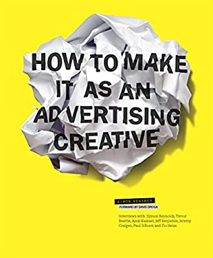 How to Make It as an Advertising Creative 9781856696579