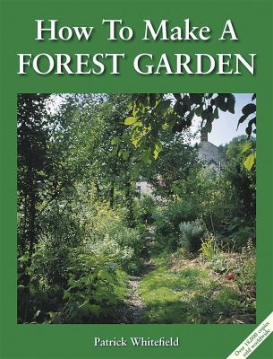 How to Make a Forest Garden 9781856230087
