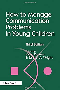 How to Manage Communication Problems in Young Children, Third Edition 9781853468698