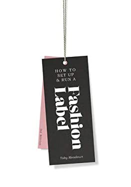How to Set Up & Run a Fashion Label 9781856698924