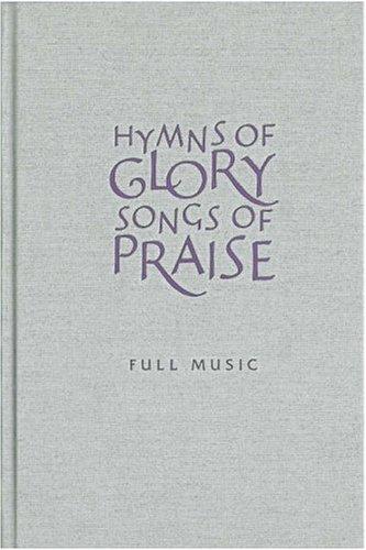 Hymns of Glory, Songs of Praise: Full Music 9781853119002