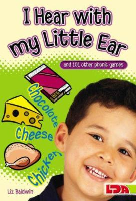 I Hear with My Little Ear: And 101 Other Phonics Games 9781855034143