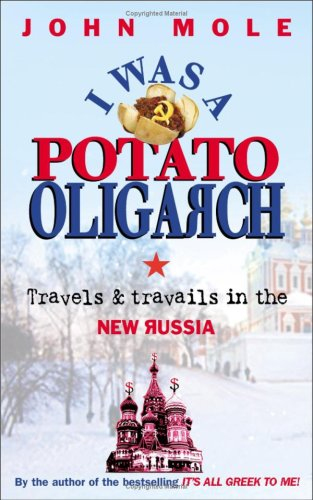 I Was a Potato Oligarch: Travels and Travails in the New Russia 9781857885095
