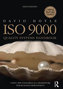 ISO 9000 Quality Systems Handbook: Using the Standards as a Framework for Business Improvement 9781856176842