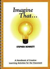 Imagine That (the Resource Collection) - Bowkett, Steve / Bowkett, Stephen