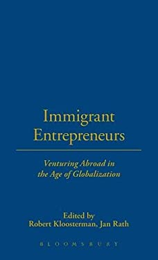 Immigrant Entrepreneurs: Venturing Abroad in the Age of Globalization 9781859736340