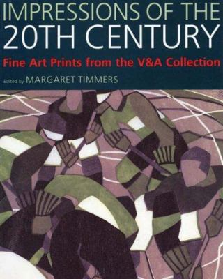 Impressions of the 20th Century: Fine Art Prints from the V&A's Collection 9781851773503