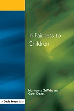 In Fairness to Children: Working for Social Justice in the Primary School 9781853463419