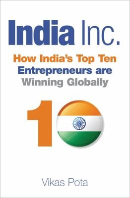 India Inc.: How India's Top Entreprenuers Are Winning Globally 9781857885248