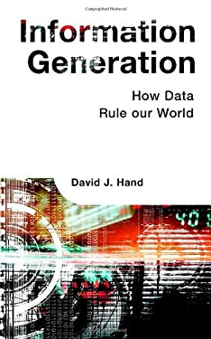 Information Generation: How Data Rules Our World 9781851684458
