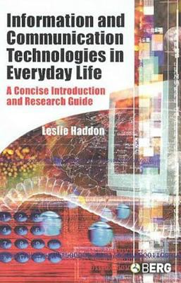 Information and Communication Technologies in Everyday Life: A Concise Introduction and Research Guide 9781859737989
