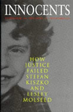 Innocents: How Justice Failed Stefan Kiszko and Lesley Molseed 9781857024029
