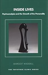 Inside Lives: Psychoanalysis and the Growth of the Personality 7572648