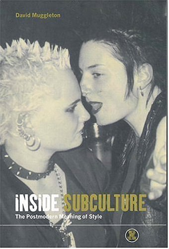 Inside Subculture: The Postmodern Meaning of Style 9781859733523