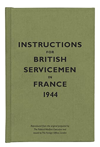 Instructions for British Servicemen in France, 1944 9781851243358