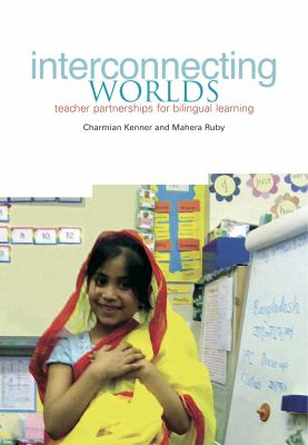 Interconnecting Worlds: Teacher Partnerships for Bilingual Learning 9781858565125