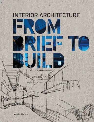 Interior Architecture: From Brief to Build 9781856696975