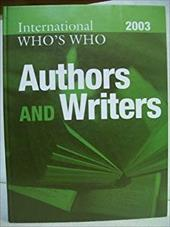 International Who's Who of Authors and Writers 2003