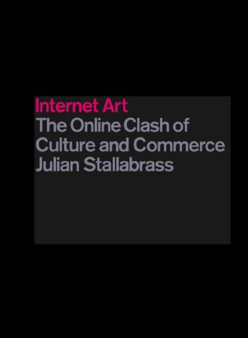 Internet Art: The Online Clash of Culture and Commerce 9781854373458