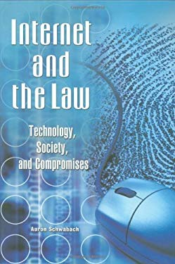 Internet and the Law: Technology, Society, and Compromises 9781851097319