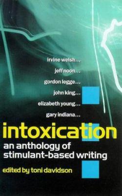Intoxication: An Anthology of Stimulant-Based Writing 9781852425586