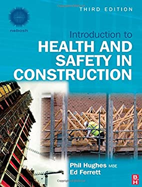 Introduction to Health and Safety in Construction: The Handbook for Construction Professionals and Students on NEBOSH and Other Construction Courses 9781856175210