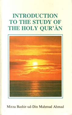 Introduction to Study of the Holy Quran - Ahmad, Mirza Bashir-Ud-Din Mahmud