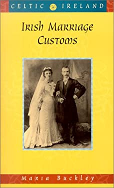 Irish Marriage Customs 9781856353069