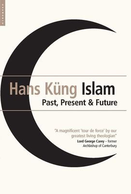 Islam: Past, Present and Future 9781851683772