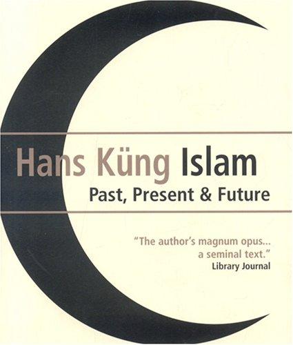Islam: Past, Present and Future 9781851686124