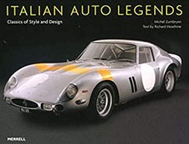 Italian Auto Legends: Classics of Style and Design 9781858944319