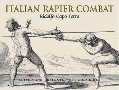 Italian Rapier Combat: Ridolfo Capo Ferro 9781853675805