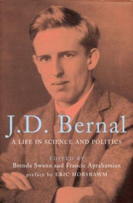 J.D. Bernal: A Life in Science and Politics 9781859848548